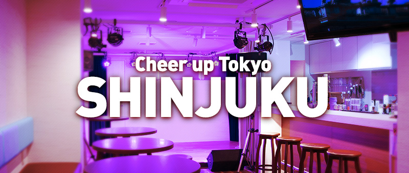 Cheer up Tokyo SHINJUKU